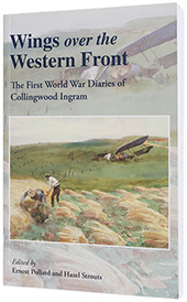 Wings over the Western Front. The First World War Diaries of Collingwood Ingram